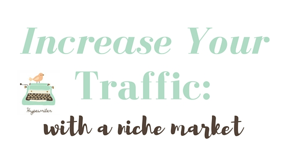 grow your free traffic by addressing a niche market hypewriter